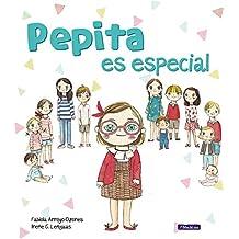 Pepita es especial (Emociones, valores y hábitos)
