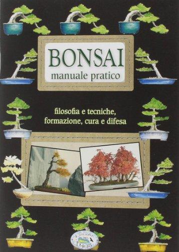 Bonsai. Manuale pratico