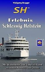 SH* - Erlebnis Schleswig-Holstein: Mit Wohnmobil und Trike ins Land zwischen Nordsee und Ostsee (Erlebnis Urlaub Deutschland 2)
