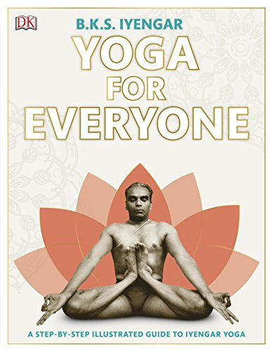 Yoga for Everyone: A Step-by-Step Illustrated Guide to Iyengar Yoga
