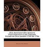 Der Aufstand Des Jungen PR Tendenten Carl Eduard Stuart in Den Jahren 1745 Bis 1746 (Paperback)(German) - Common