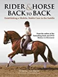 Rider and Horse Back-to-Back: Establishing a Mobile, Stable Core in the Saddle by Susanne Von Dietze (2011-09-30)