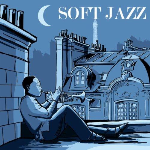 Soft Jazz - Chillout Instrumental Jazz Music, Bossanova & Smooth