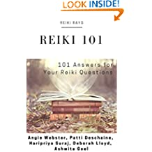 Reiki 101 - 101 Answers for Your Reiki Questions