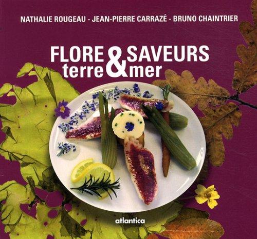 Flore & Saveurs : Tome 2, Terre mer