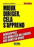 Mieux diriger, cela s'apprend - Leçons de leadership: Développez les qualités de leader qui sont en vous