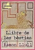 Llibre de les bèsties (Imprescindibles de la literatura catalana) (Catalan Edition)