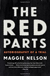The Red Parts: Autobiography of a Trial by Maggie Nelson (2016-04-05)
