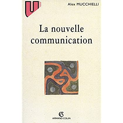 La nouvelle communication : Épistemologie des sciences de l'information-communication