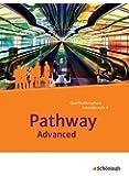 Pathway und Pathway Advanced / Lese- und Arbeitsbücher Englisch für die gymnasiale Oberstufe - Neubearbeitung: Pathway Advanced - Lese- und ... mit Filmanalyse-Software auf CD-ROM
