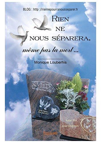 Rien ne nous séparera, même pas la mort: L'h...
