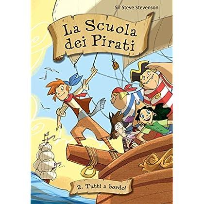 Tutti A Bordo! La Scuola Dei Pirati. Vol. 2
