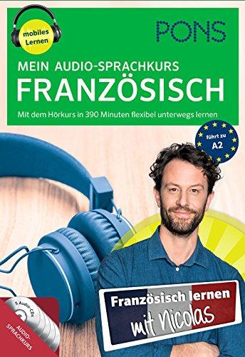 PONS Mein Audio-Sprachkurs Französisch: Mit dem Hörkurs in 330 Minuten flexibel unterwegs lernen 330 Audio