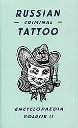 Russian Criminal Tattoo Encyclopaedia Volume II