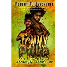 Tommy Puke and the World's Grossest Grown-Up by Robert T. Jeschonek (2012-08-02)
