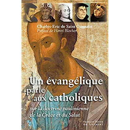 Un évangélique parle aux catholiques : Sur la doctrine paulinienne de la grâce et du salut
