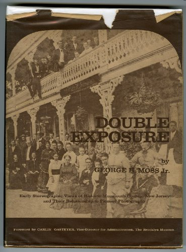 Double exposure;: Early stereographic views of historic Monmouth County, New Jersey, and their relationship to pioneer photography,