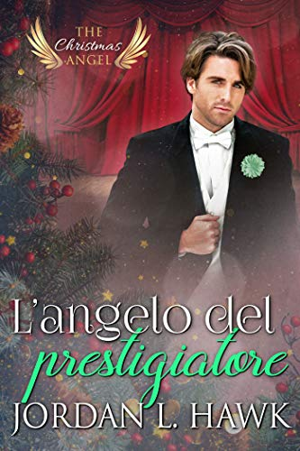 L'angelo del prestigiatore (The Christmas Angel Vol. 3) di [Hawk, Jordan L. ]