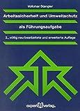 Arbeitssicherheit und Umweltschutz als Führungsaufgabe (Praxiswissen Wirtschaft) - Volkmar Stangier