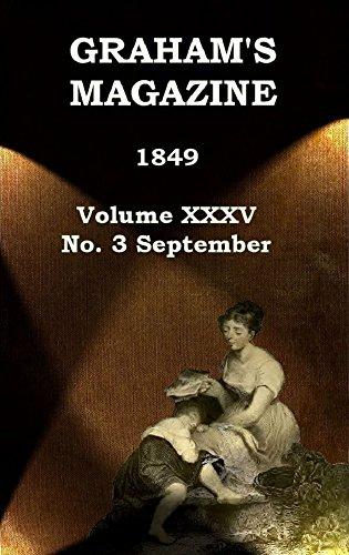 Graham's Magazine - Vol. XXXV - No. 3: July 1849 (English Edition)