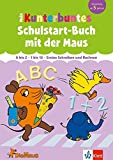 Die Maus Mein kunterbuntes Schulstart-Buch mit der Maus: A bis Z, 1 bis 10, Erstes Schreiben und Rechnen - Vorschule ab 5 Jahren (Üben mit der MAUS)
