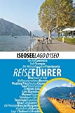 Iseosee - Reiseführer - Lago d'Iseo: Die interessantesten Ziele am Lago d'Iseo, Italien