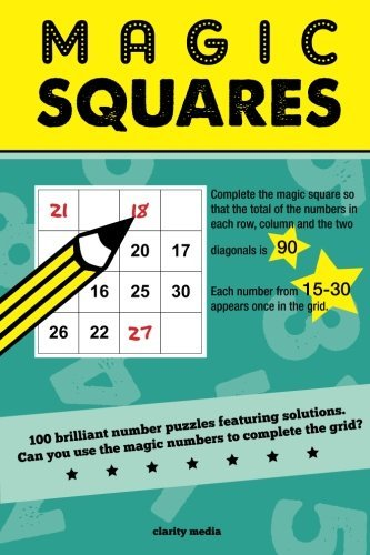Magic Squares: 100 number puzzles featuring solutions by Clarity Media (2015-07-15)