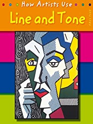 Line and Tone  (How Artists Use...)