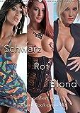 Hübsche Girls in Schwarz, Rot und Blond. Mal Akt, mal in sexy Dessous oder auch in engen Jeans. (Wandkalender 2019 DIN A2 hoch): Wer Blonde, Rot- oder ... 14 Seiten ) (CALVENDO Menschen)