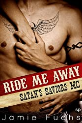 Ride Me Away: Satan's Savior's MC (Motorcycle Club Erotic Romance) (English Edition)