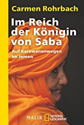 Im Reich der Königin von Saba: Auf Karawanenwegen im Jemen