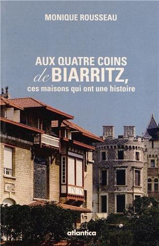 Aux Quatre Coins de Biarritz, Ces Lieux Qui Ont une Histoire