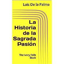 La Historia de la Sagrada Pasión