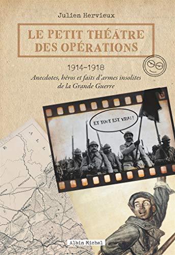Le Petit Théâtre des opérations 1914-1918 par Julien Hervieux