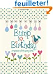 Bump to Birthday, Pregnancy & First Y...
