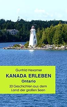 Kanada erleben - Ontario: 33 Geschichten aus dem Land der großen Seen