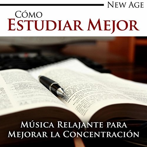 Cómo Estudiar Mejor - Música New Age muy Relajante para Mejorar la...