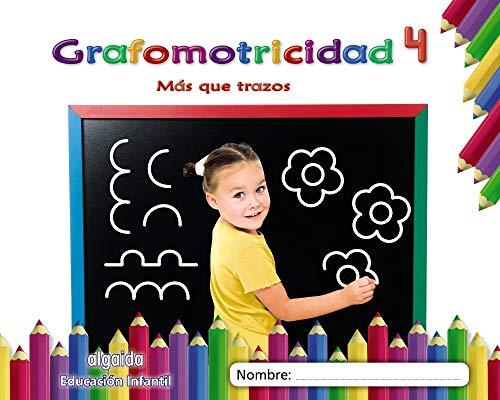Grafomotricidad 4. Más que trazos (Educación Infantil Algaida. Grafomotricidad)