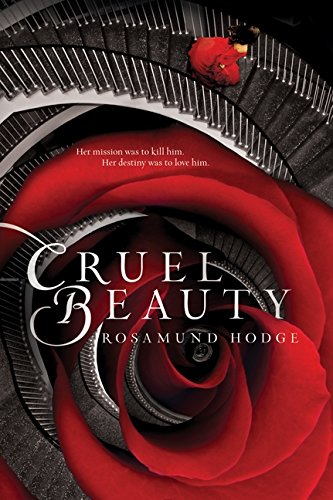 Cruel Beauty par Rosamund Hodge