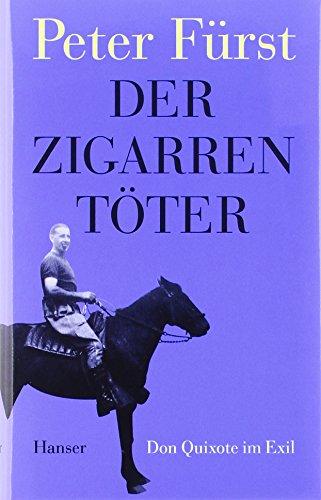 Der Zigarrentöter: Don Quixote im Exil