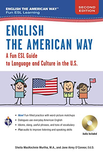 English the American Way: A Fun Guide to English Language 2nd Edition (English As a Second Language) por Sheila Mackechnie Murtha