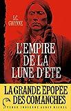 L'Empire de la Lune d'été - Quanah Parker et l'épopée des Comanches, la tribu la plus puissante de l'histoire américaine (Terre Indienne) - Format Kindle - 9782226271785 - 16,99 €