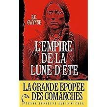 L'Empire de la Lune d'été : Quanah Parker et l'épopée des Comanches, la tribu la plus puissante de l'histoire américaine (Terre Indienne)