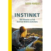 Instinkt – 800 Kilometer zu Fuß durch die Wildnis Australiens