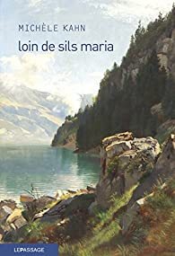 Loin de Sils Maria - La prodigieuse ascension de Johann josty par Michèle Kahn