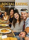 Social eating. Guida della community gastronomica
