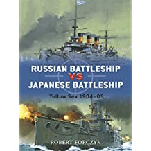 Russian Battleship vs Japanese Battleship: Yellow Sea 1904-05 (Duel, Band 15)