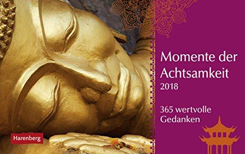 Momente der Achtsamkeit - Premiumalender 2018 - Harenberg-Verlag - Tageskalender mit 365 wertvollen Gedanken - Pro Tag eine Seite - 23 cm x 17 cm - Tischkalender