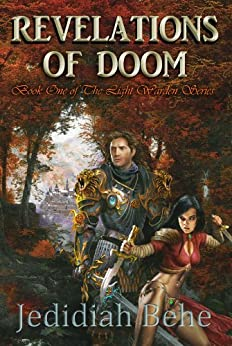 Revelations of Doom (The Light Warden Book 1) by [Behe, Jedidiah]