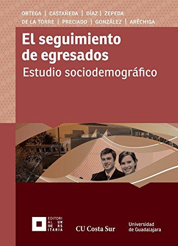 El seguimiento de egresados: Estudio sociodemográfico (Monografías de la academia)